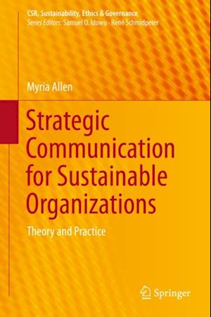 Strategic Communication for Sustainable Organizations af Myria Allen