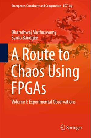 Route to Chaos Using FPGAs af Santo Banerjee, Bharathwaj Muthuswamy