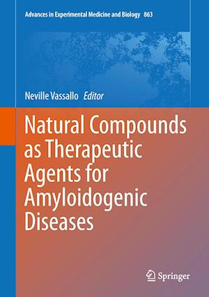 Natural Compounds as Therapeutic Agents for Amyloidogenic Diseases af Neville Vassallo