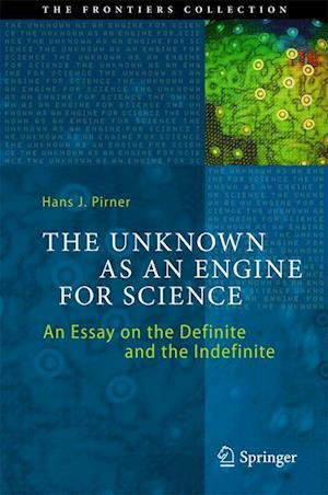 The Unknown as an Engine for Science af Hans J. Pirner