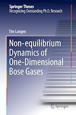 Non-Equilibrium Dynamics of One-Dimensional Bose Gases af Tim Langen