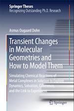Transient Changes in Molecular Geometries and How to Model Them af Asmus Ougaard Dohn