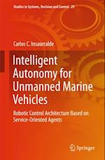 Intelligent Autonomy for Unmanned Marine Vehicles af Carlos C. Insaurralde