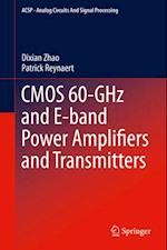 CMOS 60-GHz and E-band Power Amplifiers and Transmitters af Patrick Reynaert, Dixian Zhao