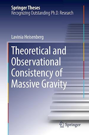 Theoretical and Observational Consistency of Massive Gravity af Lavinia Heisenberg