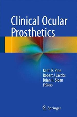 Clinical Ocular Prosthetics af Keith R. Pine