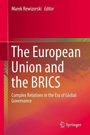 The European Union and the BRICS af Marek Rewizorski
