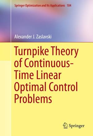 Turnpike Theory of Continuous-Time Linear Optimal Control Problems af Alexander J. Zaslavski
