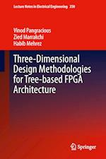 Three-Dimensional Design Methodologies for Tree-Based FPGA Architecture af Vinod Pangracious