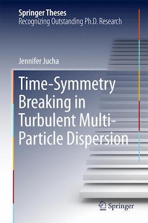 Time-Symmetry Breaking in Turbulent Multi-Particle Dispersion af Jennifer Jucha