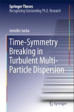 Time-Symmetry Breaking in Turbulent Multi-Particle Dispersion af Jennifer Jucha