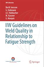 IIW Guidelines on Weld Quality in Relationship to Fatigue Strength af G. Dobmann, G. Marquis, Bertil Jonsson