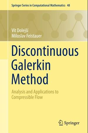 Discontinuous Galerkin Method af Miloslav Feistauer, Vit Dolejsi