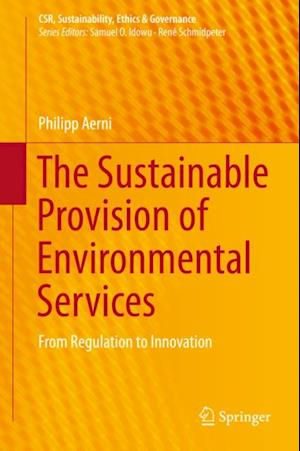 Sustainable Provision of Environmental Services af Philipp Aerni