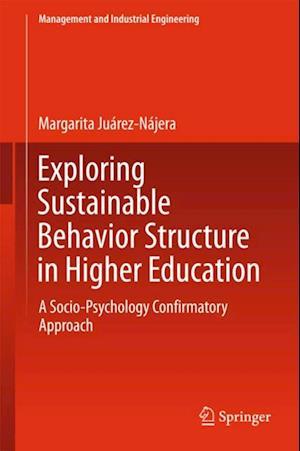 Exploring Sustainable Behavior Structure in Higher Education af Margarita Juarez-Najera