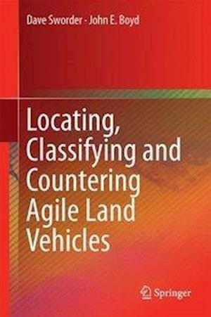 Locating, Classifying and Countering Agile Land Vehicles af Dave Sworder