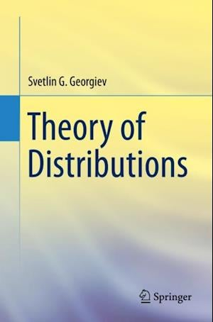 Theory of Distributions af Svetlin Georgiev