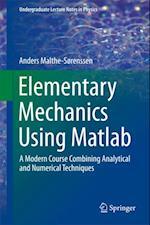 Elementary Mechanics Using Matlab af Anders Malthe-Sorenssen
