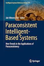 Paraconsistent Intelligent-Based Systems af Jair M Abe
