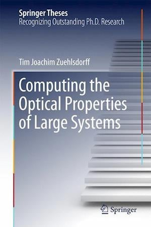 Computing the Optical Properties of Large Systems af Tim Zuehlsdorff