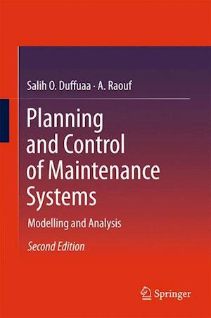 Planning and Control of Maintenance Systems af Salih Duffuaa