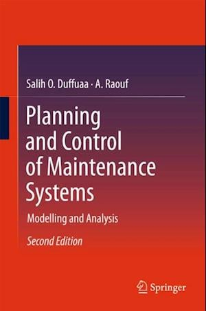 Planning and Control of Maintenance Systems af Salih Duffuaa, A. Raouf