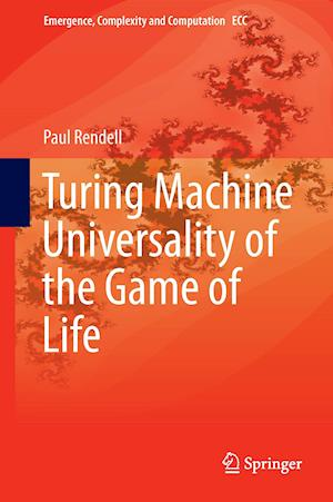 Turing Machine Universality of the Game of Life af Paul Rendell