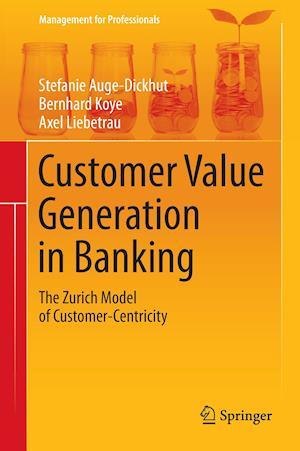 Customer Value Generation in Banking af Stefanie Auge-Dickhut