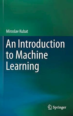 An Introduction to Machine Learning af Miroslav Kubat