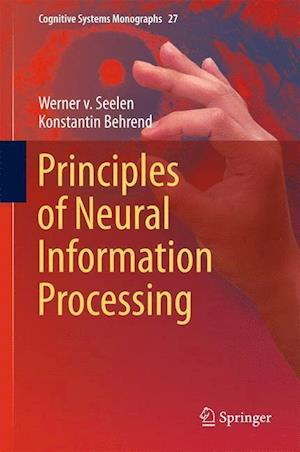 Principles of Neural Information Processing af Werner von Seelen
