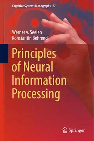 Principles of Neural Information Processing af Werner von Seelen, Konstantin Behrend