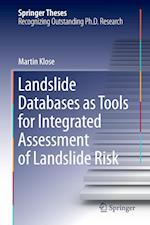 Landslide Databases as Tools for Integrated Assessment of Landslide Risk af Martin Klose