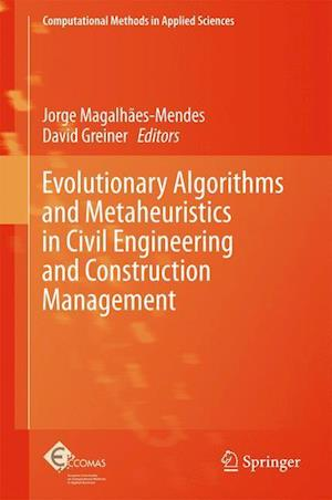 Evolutionary Algorithms and Metaheuristics in Civil Engineering and Construction Management af Jorge Magalhaes-Mendes