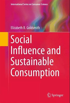 Social Influence and Sustainable Consumption af Elizabeth B. Goldsmith