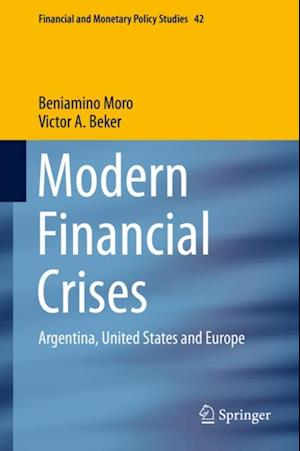 Modern Financial Crises af Beniamino Moro, Victor A. Beker