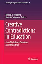 Creative Contradictions in Education (Creativity Theory and Action in Education)