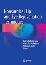 Nonsurgical Lip and Eye Rejuvenation Techniques