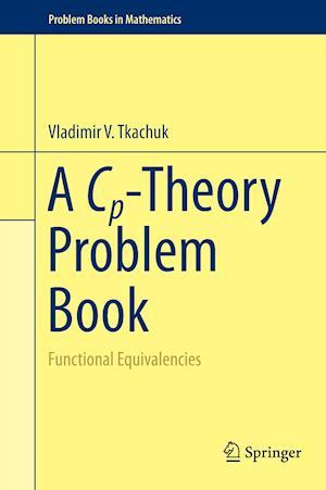 A Cp-Theory Problem Book af Vladimir V. Tkachuk