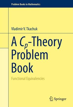 Cp-Theory Problem Book af Vladimir V. Tkachuk