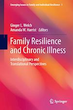 Family Resilience and Chronic Illness (Emerging Issues in Family and Individual Resilience)