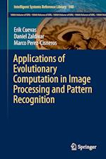 Applications of Evolutionary Computation in Image Processing and Pattern Recognition af Erik Cuevas