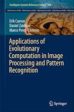 Applications of Evolutionary Computation in Image Processing and Pattern Recognition af Erik Cuevas, Daniel Zaldivar, Marco Perez-Cisneros