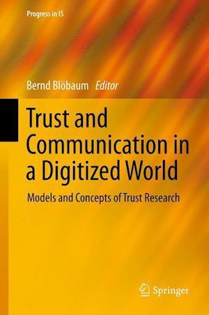 Trust and Communication in a Digitized World af Bernd Blobaum