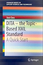 Dita the Topic-Based XML Standard (Springerbriefs in Applied Sciences and Technology)