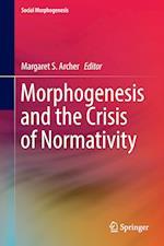 Morphogenesis and the Crisis of Normativity af Margaret Archer