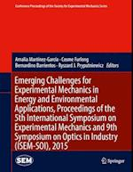 Emerging Challenges for Experimental Mechanics in Energy and Environmental Applications, Proceedings of the 5th International Symposium on Experimenta (Conference Proceedings of the Society for Experimental Mecha)