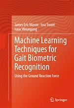 Machine Learning Techniques for Gait Biometric Recognition af Issa Traore, Isaac Woungang, James Eric Mason