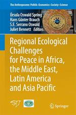 Regional Ecological Challenges for Peace in Africa, the Middle East, Latin America and Asia Pacific (Springerbriefs in Environment Security Development and Pea, nr. 28)