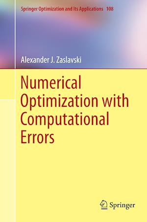 Numerical Optimization with Computational Errors af Alexander J. Zaslavski