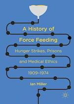 A History of Force Feeding